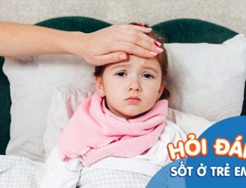 Hỏi Đáp Về Vấn Đề Sốt Ở Trẻ Em